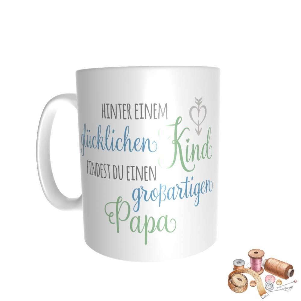 """Tasse - Kaffeebecher """"Hinter einem glücklichen Kind findest du einen großartigen Papa"""" Bild 1"""
