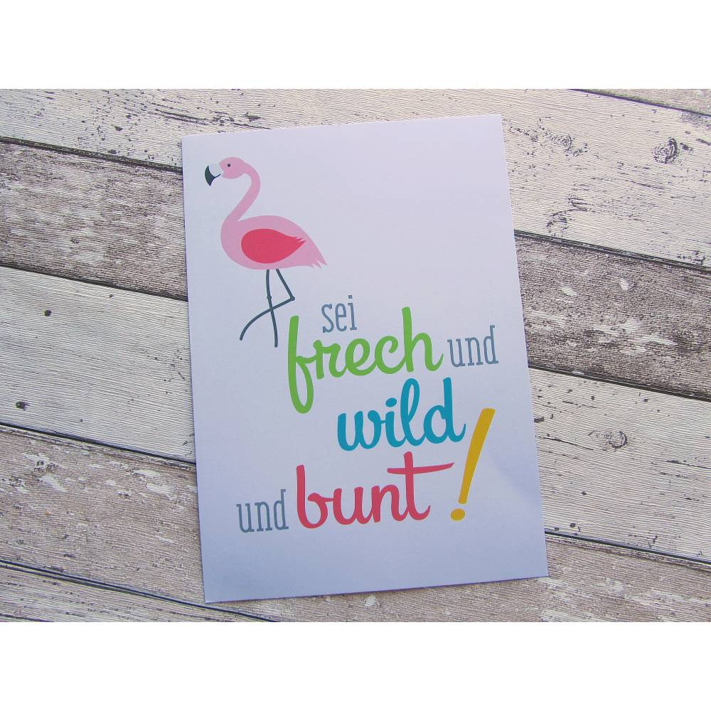 """Druck, Kunstdruck Flamingo """"Sei frech und wild und bunt"""" aus der Manufaktur Karla Bild 1"""