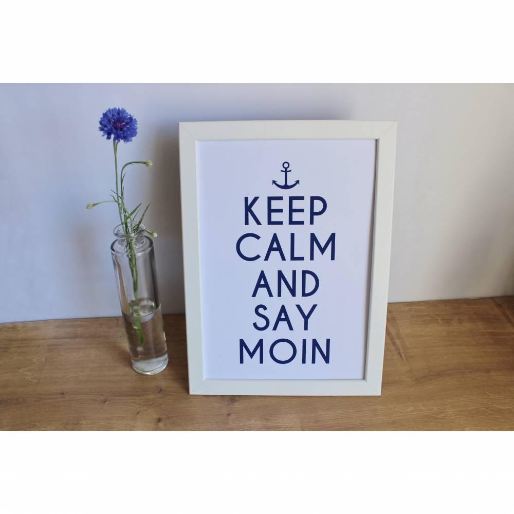 """Bild, Poster, Typographie, Druck, Kunstdruck """"Keep calm and say Moin"""" aus der Manufaktur Karla Bild 1"""