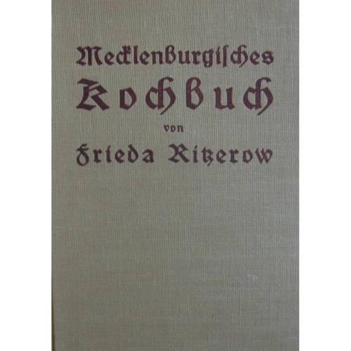 Mecklenburgisches Kochbuch von Frida Rißerow,praktische Anleitungen und selbsterprobte Rezepte