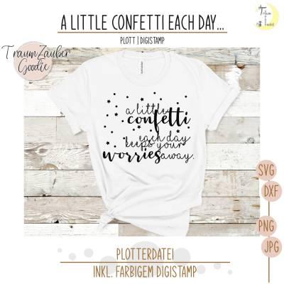 A little confetti each day... Plott & DigiStamp Freebie