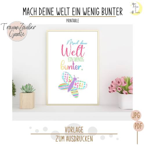 Freebie Mach deine Welt ein wenig bunter Printable Druckvorlage