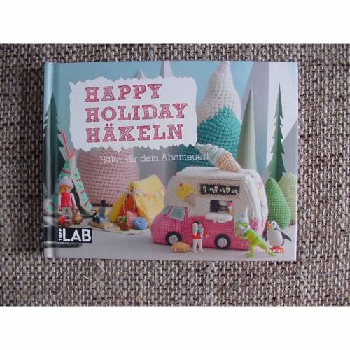 Happy Holiday Häkeln   Häkel Dir Dein Abenteuer - von Kate Bruning