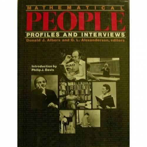Mathematical-People-Profiles and Interviews von Philip J. Davis. Verlag Brikhauser Boston,1985, 371 Seiten mit vielen Abbl.