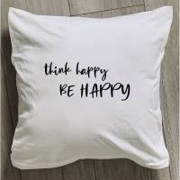 """Kissen mit der Aufschrift """"think happy be happy"""" Bild 1"""