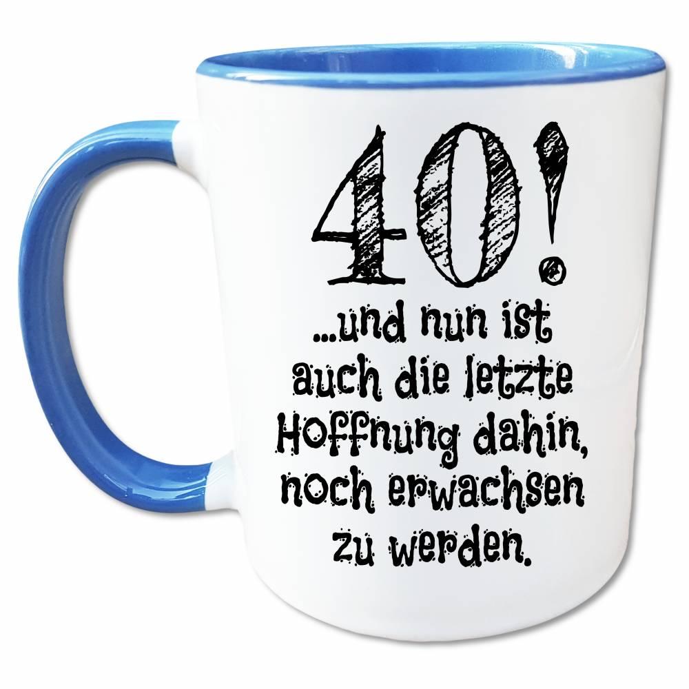 40 Geburtstag Tasse mit Spruch, Geschenk zum 40. Geburtstag Männer, Frauen, Nicht Erwachsen Kaffeetasse  Bild 1