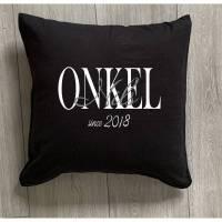 """Kissen mit der Aufschrift """"ONKEL since + Namen"""" Bild 1"""
