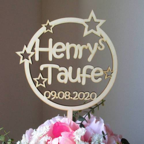 Blumen- / Tortenstecker Taufe Sternenkreis mit Name und Datum aus Holz, Caketopper, Tortentopper, Blumenstecker, Blumengesteck, Schriftzug
