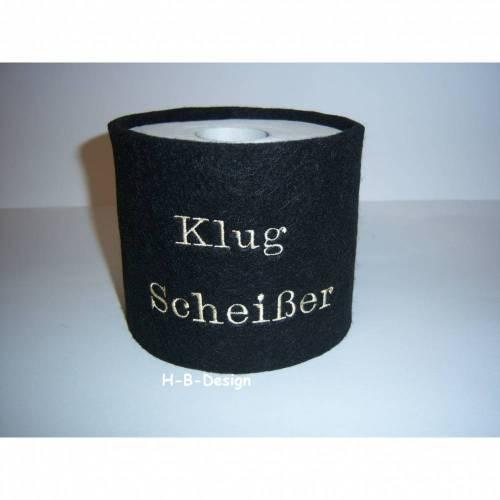 """Klopapierbanderole,Klorollenumrandung aus 3mm dicken Wollfilz, bestickt mit """"Klug Scheißer"""", Geschenkidee,"""