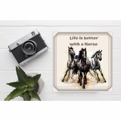 """Pferdeschild """"Life is better wit a Horse"""""""