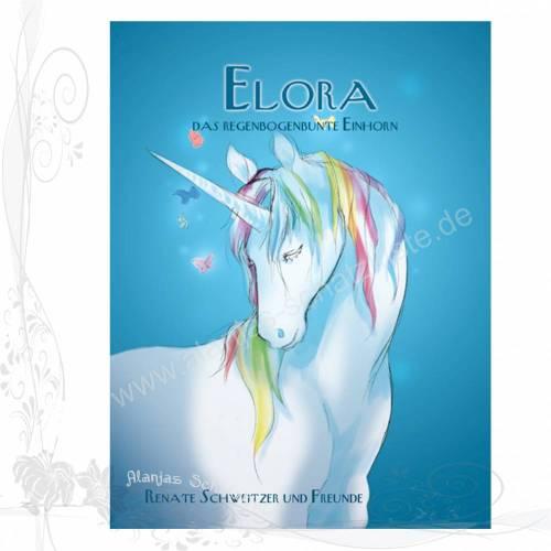 Fantasy-Roman: Elora, das regenbogenbunte Einhorn für Erwachsene und Kinder