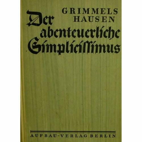 Der abenteuerliche Simplicissimus von Frank Xaver Kappus, Aufbau Verlag Berlin 1946,