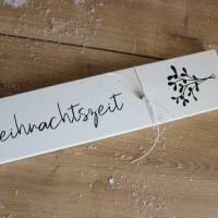 """Kleines Holzschild zum Anlehnen """"Weihnachtszeit"""" aus der Manufaktur Karla Bild 9"""