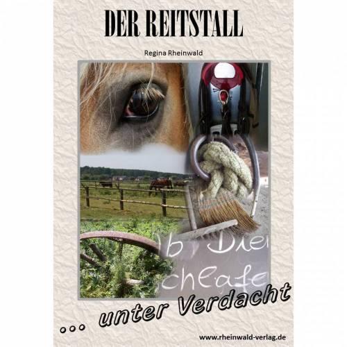 Der ultimative ReiterInnen-Roman: Der Reitstall, Teil I: ... unter Verdacht