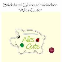 """Stickdatei  """"Wunscherfüller GLÜCKSSCHWEINCHEN Alles Gute""""  Bild 1"""