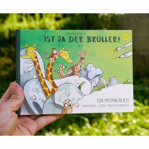 Bilderbuch und Malbuch *Ist ja der Brüller!* Eine lustige Geschichte zum Ansehen, Lesen, Mitmalen oder Kritzeln