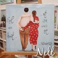 """Selbstgemaltes Nell-Motiv als Leinwanddruck """" Egal was kommt...mit dir wird's gut sowieso"""" Bild 1"""