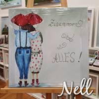 """Selbstgemaltes Nell-Motiv als Leinwanddruck """" Zusammen sind wir Alles"""" Bild 1"""