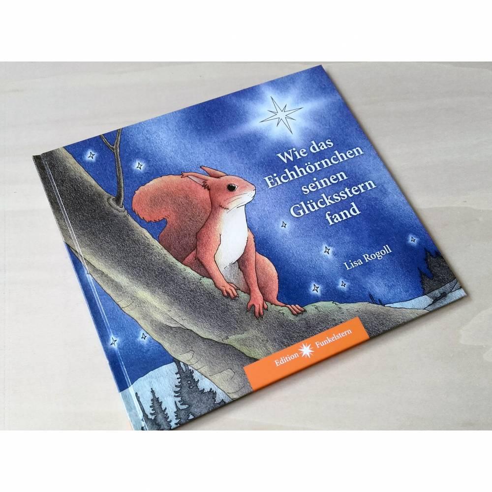 """Wo das Glück zu finden ist: Kinderbuch """"Wie das Eichhörnchen seinen Glücksstern fand"""", für Kinder und Erwachsene Bild 1"""