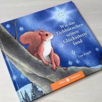"""Bilderbuch """"Wie das Eichhörnchen seinen Glücksstern fand"""", eine Botschaft für Kinder und Erwachsene Bild 1"""