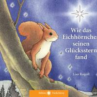 """Bilderbuch """"Wie das Eichhörnchen seinen Glücksstern fand"""", eine Botschaft für Kinder und Erwachsene Bild 4"""