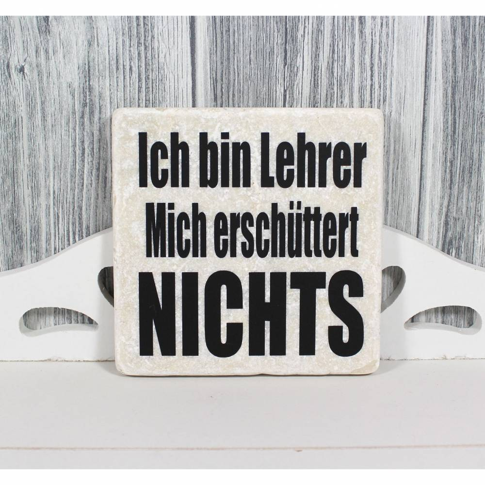 Fliese Deko Dekofliese Bild 'Ich bin Lehrer...'  Vintage Look 10x10cm Statement Praxis Geschenk Büro Bild 1