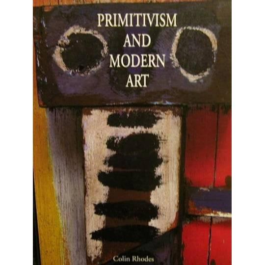 Primitivism and Modern Art von Colin Rhodes,Thames and Hudson London Bild 1