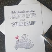 """Karte - Ich glaube an die Heilende Kraft von """"Scheiß Drauf"""" Bild 1"""