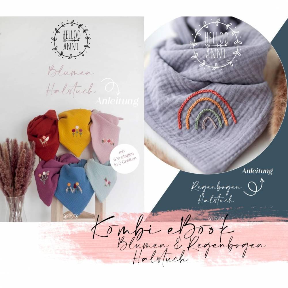 Kombi eBook - Handbesticktes Halstuch mit Blumen und Regenbogen - Schritt-für-Schritt zur ersten Stickerei Stickvorlage  Bild 1