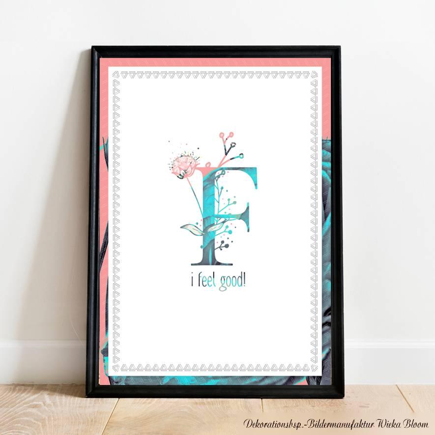 Wanddeko I FEEL GOOD... Buchstabe F mit Blumenmuster Lebensfreude Print Poster Bild mit Spruch Zitat online kaufen Bild 1
