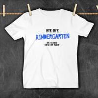 T-Shirt Bye Bye Kindergarten - Schulanfänger Bild 2