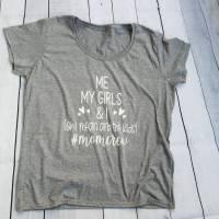 Me, my girls and I Shirt, lustiger Spruch für Mamas, Geschenkidee für Mütter Bild 1