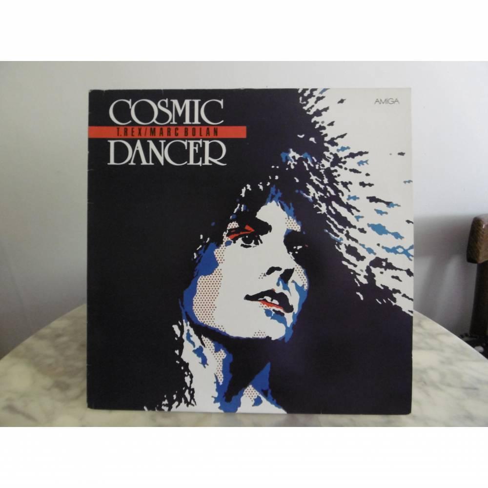 LP *** T. Rex / Marc Bolan  *** COSMIC DANCER *** (AMIGA) Bild 1
