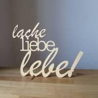 """Schriftzug Spruch """"lache, liebe, lebe!"""" aus Holz Bild 1"""