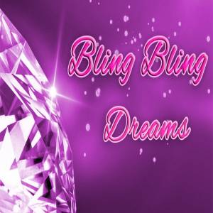 Bling Bling Dreams